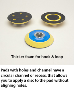 Thicker foam pads - Hook and loop backing pads